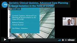 Geriatric Clinical Updates, Advanced Care Planning & Social Isolation in the Time of CoViD